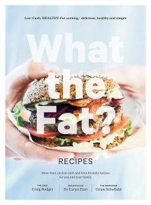 From What the Fat? Recipes, recipe copyright © The Real Food Publishing Company, 2019, image copyright © Todd Eyre Photography, 2019